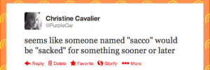 "My tweet that says, ""seems like someone named 'sacco' would be 'sacked' for something sooner or later"