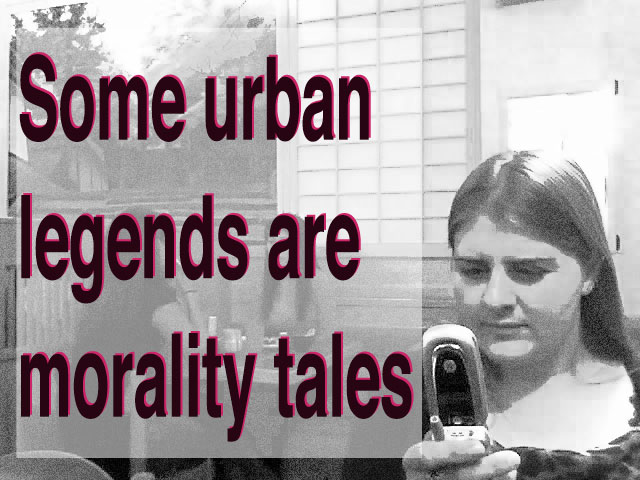 Some urban legends are morality tales
