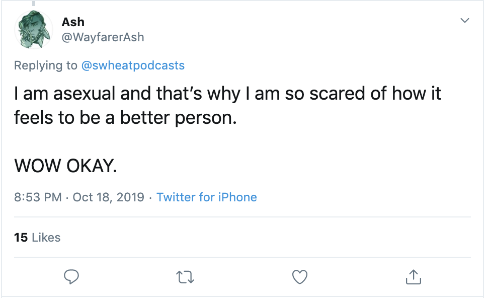 "A tweet that says ""I am asexual and that's why I am so scared of how it feels to be a better person."""